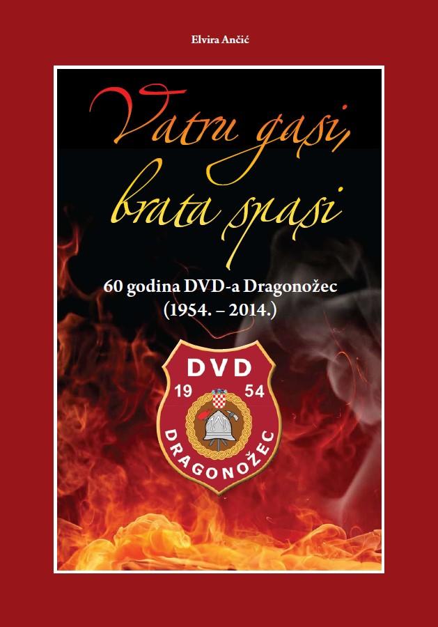 Vatru gasi, brata spasi – monografija DVD-a Dragonožec